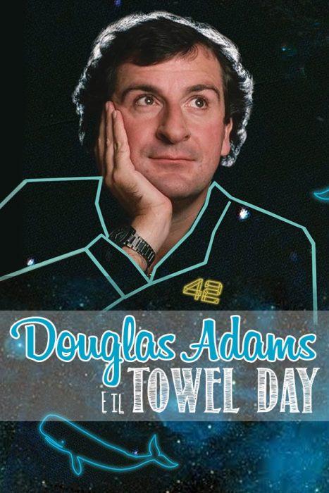 douglas adams towel day